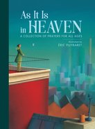 As It is in Heaven: A Collection of Prayers For All Ages Hardback