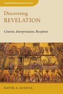 Discovering Revelation: Content, Interpretation, Reception (Discovering Biblical Texts Series) Paperback