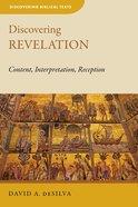 Discovering Revelation: Content, Interpretation, Reception (Discovering Biblical Texts Series) Paperback