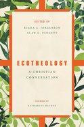 Ecotheology: A Christian Conversation Paperback