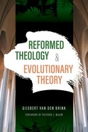 Reformed Theology and Evolutionary Theory Paperback