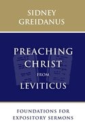 Preaching Christ From Leviticus: Foundations For Expository Sermons Paperback
