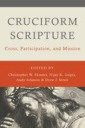 Cruciform Scripture: Cross, Participation, and Mission Paperback