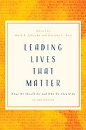 Leading Lives That Matter: What We Should Do and Who We Should Be (2nd Edition) Paperback