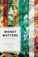 Money Matters: Faith, Life, and Wealth Paperback