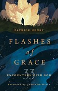 Flashes of Grace: 33 Encounters With God Paperback