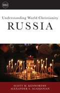 Russia: An Overview of the History and Culture of Christianity in Russia (Understanding World Christianity Series) Paperback
