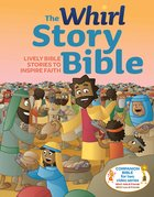 The Whirl Story Bible: Lively Bible Stories to Inspire Faith Hardback