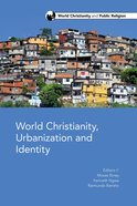 Wcprs: World Christianity, Urbanization and Identity: Urban Centers and Their Impact on World Christianity Paperback