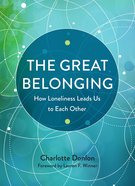 The Great Belonging: How Loneliness Leads Us to Each Other Paperback