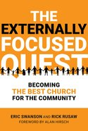 The Externally Focused Quest: Becoming the Best Church For the Community Paperback