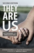 They Are Us: Lutherans and Immigration (2nd Edition) Paperback