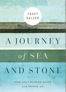 A Journey of Sea and Stone: How Holy Places Guide and Renew Us Paperback