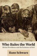 Who Rules the World: Divine Providence and the Existence of Evil Paperback