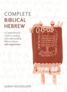Complete Biblical Hebrew Beginner to Intermediate Course: A Comprehensive Guide to Reading and Understanding Biblical Hebrew, With Original Texts Paperback