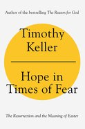 Hope in a Time of Fear: The Lesson of Resurrection and the True Meaning of Easter Hardback