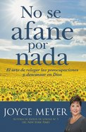 No Se Afane Por Nada (Joyce Meyer Spiritual Growth Series) eBook