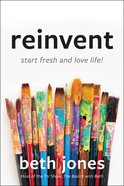 Reinvent: Start Fresh and Love Life! Hardback