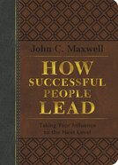 How Successful People Lead: Taking Your Influence to the Next Level Bonded Leather