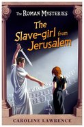 The Slave-Girl From Jerusalem (#13 in Roman Mysteries Series) Paperback