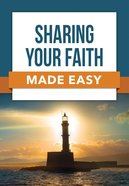 Sharing Your Faith Made Easy (Made Easy Series) Paperback