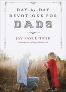 Day-By-Day Devotions For Dads Hardback
