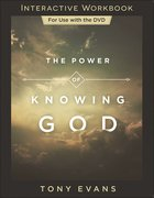 The Power of Knowing God (Interactive Workbook) Paperback