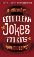 A Barrel of Good Clean Jokes For Kids Paperback