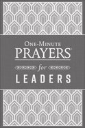 One-Minute Prayers For Leaders Hardback