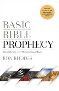 Basic Bible Prophecy: Essential Facts Every Christian Should Know Paperback