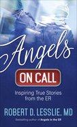 Angels on Call: Inspiring True Stories From the Er Mass Market
