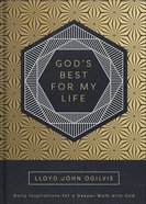 God's Best For My Life: Daily Inspirations For a Deeper Walk With God Hardback