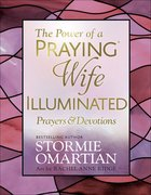 The Power of a Praying Wife Illuminated Prayers and Devotions Hardback