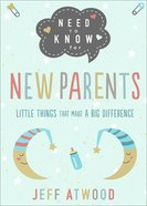 Need to Know For New Parents: Little Things That Make a Big Difference Hardback