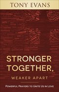 Prayers to Overcome Our Divisions: How God's Authority and Love Bring Us Together Paperback