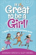 It's Great to Be a Girl!: A Guide to Your Changing Body Paperback