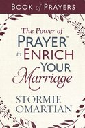 The Power of Prayer to Enrich Your Marriage Book of Prayers Hardback