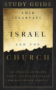 Israel and the Church: An Israeli Examines Gods Unfolding Plans For His Chosen People (Study Guide) Paperback