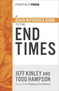 A Quick Reference Guide to the End Times Paperback