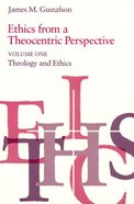Ethics From a Theocentric Perspective (Vol 1) Paperback