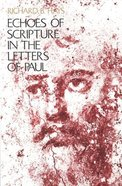 Echoes of Scripture in the Letters of Paul Paperback