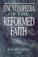 Encyclopedia of the Reformed Faith Hardback