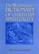 The Westminster Dictionary of Christian Spirituality Paperback