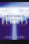 A Brief Guide to Beliefs Paperback