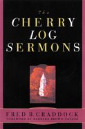 The Cherry Log Sermons Paperback