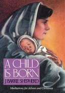 A Child is Born Paperback
