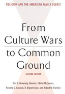 From Culture Wars to Common Ground (2nd Edition) (Family Religion & Culture Series) Paperback