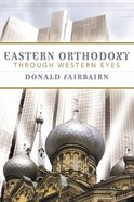 Eastern Orthodoxy Through Western Eyes Paperback