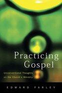 Practicing Gospel Paperback