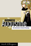 The Richness of Augustine: His Contextual and Pastoral Theology Paperback